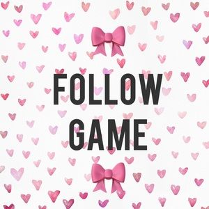 Other - Our First Follow Game🎀Please share!🎀FG🎀